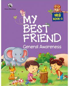 My Best Friend UKG Book 2 - General Awareness