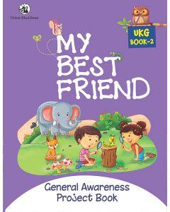 My Best Friend UKG Book 2 - General Awareness Project book