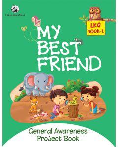 My Best Friend LKG Book 1 - General Awareness Project book