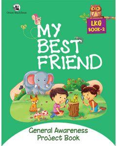 My Best Friend LKG Book 2 - General Awareness Project book