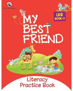 My Best Friend LKG Book 2 - Literacy Practice Book