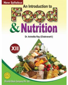 An Introduction to Food and Nutrition - XII