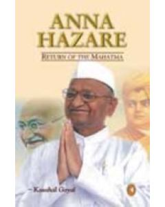 Anna Hazare Return Of The Mahatma