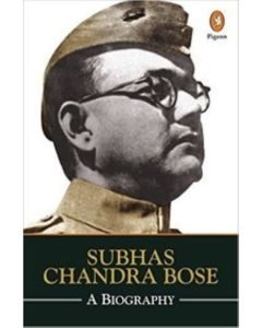 Subhas Chandra Bose : A Biography