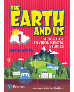 The Earth And Us A Book of Environmental Studes - 1