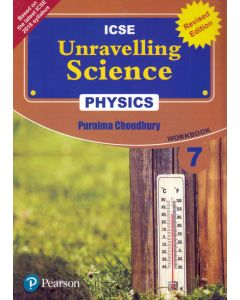 ICSE Unravelling Science Physics Work Book - 7