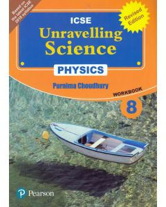 ICSE Unravelling Science Physics Work Book - 8