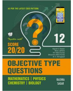 ogether With Objective Type Questions (Mathematics, Physics, Chemistry & Biology) for Class 12