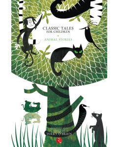 CLASSIC TALES FOR CHILDREN: ANIMAL STORIES
