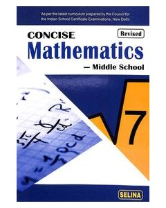 Concise Middle School Mathematics Class 7 : Icse