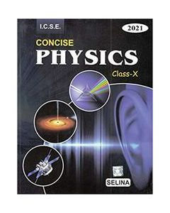 Concise Physics Part 2 Class 10 For 2021 : Icse