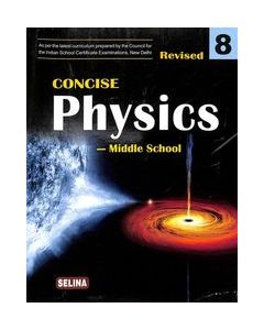 Concise Physics Middle School Class 8: Icse