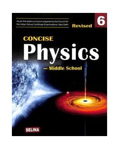 Concise Physics Middle School Class 6 : Icse