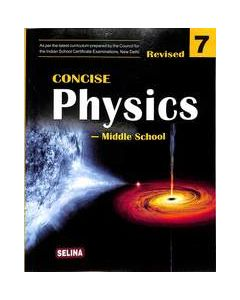 Concise Physics Middle School Class 7 : Icse