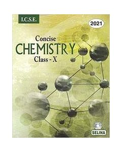 Concise Chemistry Class 10 Part 2 For 2021 : Icse