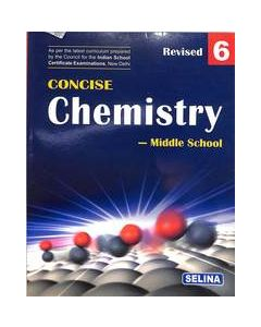 Concise Middle School Chemistry Class 6: Icse
