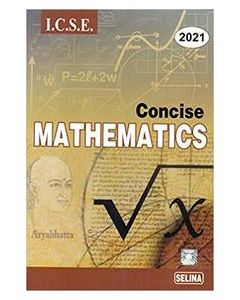 Concise Mathematics Part 2 Class 10 For 2021 : Icse