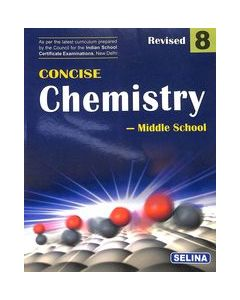 Concise Chemistry Middle School Class 8: Icse