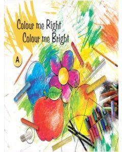 Colour Me Right Colour Me Bright -A