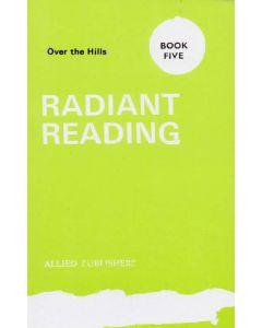 Radiant Reading - Book V : Over The Hills