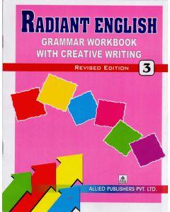 Radiant English Grammar Workbook with Creative Writing (Class-3)