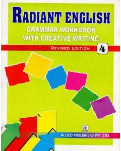 Radiant English Grammar Workbook with Creative Writing (Class-4