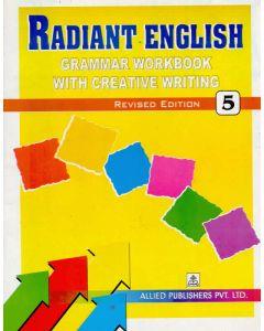 Radiant English Grammar Workbook with Creative Writing (Class-5)