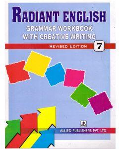 Radiant English Grammar Workbook with Creative Writing (Class-7