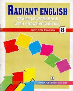 Radiant English Grammar Workbook with Creative Writing (Class-8)
