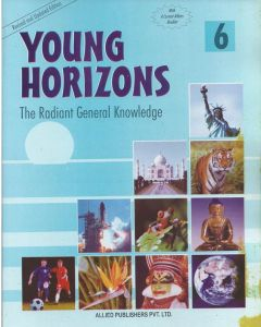 Young Horizons: The Radiant General knowledge (Class-6)