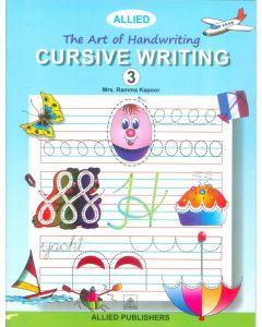The Art of Handwriting: Cursive Writing (Book-3)