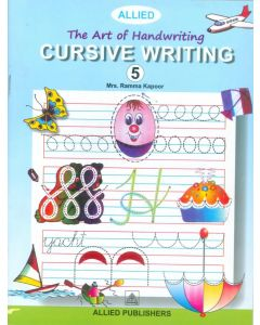 The Art of Handwriting: Cursive Writing (Book-5)