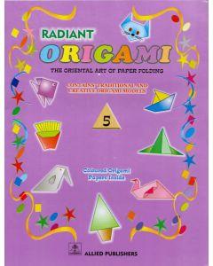 Radint Origami: The Oriental art of Paper Folding: (Class-5)