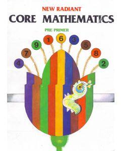 New Radiant Core Mathematics-Pre Primer