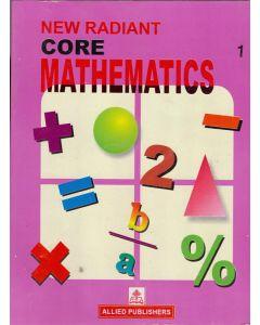 New Radiant Core Mathematics (Class-1)
