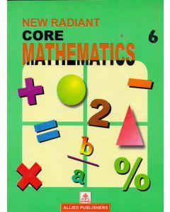 New Radiant Core Mathematics (Class-6)