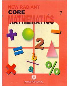 New Radiant Core Mathematics (Class-7)