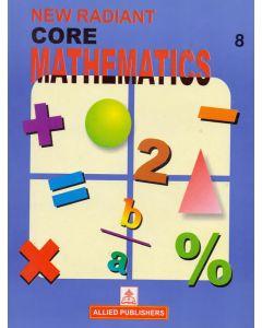 New Radiant Core Mathematics (Class-8)